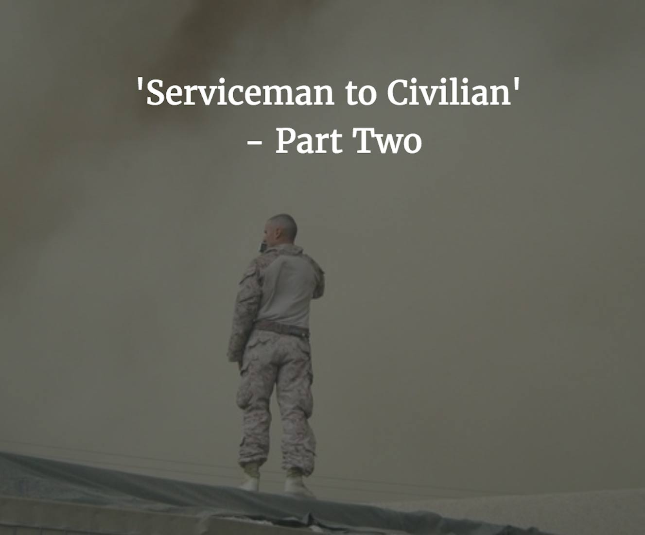 Image for Serviceman to Civilian - Part 2: One Giant Leap!